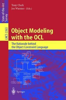 Object Modeling with the OCL: The Rationale behind the Object Constraint Language