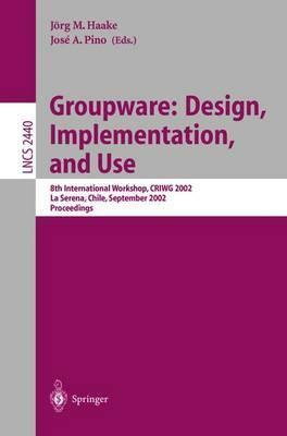 Groupware - Design, Implementation, and Use