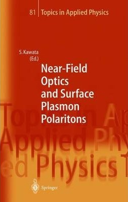 Near-Field Optics and Surface Plasmon Polaritons