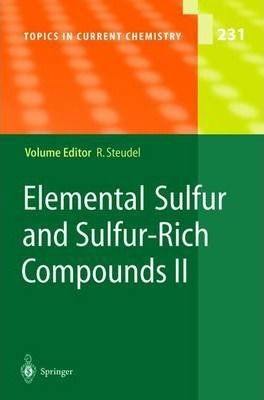 Elemental Sulfur and Sulfur-Rich Compounds II