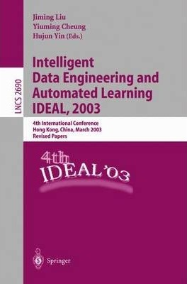 Intelligent Data Engineering and Automated Learning -- Ideal 2003