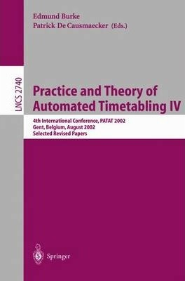 Practice and Theory of Automated Timetabling IV