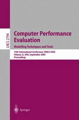 Computer Performance Evaluations. Modelling Techniques and Tools