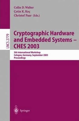 Cryptographic Hardware and Embedded Systems -- Ches 2003