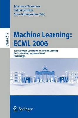 Machine Learning ECML 2006  17th European Conference on Machine Learning, Berlin, Germany, September 18-22, 2006, Proceedings