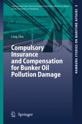 Compulsory Insurance and Compensation for Bunker Oil Pollution Damage