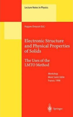 Electronic Structure and Physical Properties of Solids