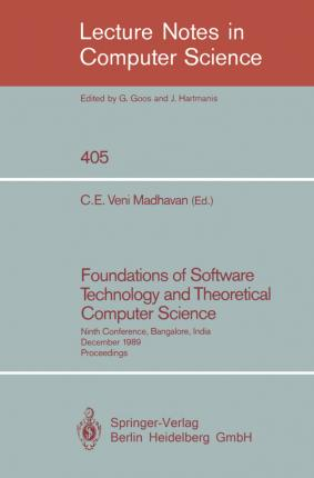 Foundations of Software Technology and Theoretical Computer Science: Ninth Conference, Bangalore, India, December 19-21, 1989. Proceedings