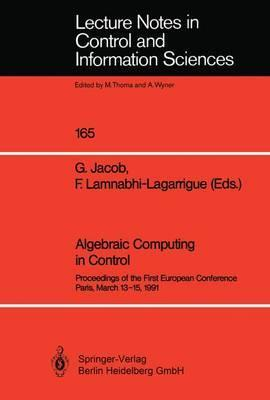 Algebraic Computing in Control: Proceedings of the First European Conference Paris, March 13-15, 1991