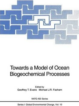 Towards a Model of Ocean Biogeochemical Processes  NATO Advanced Research Workshop  Papers