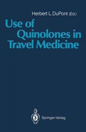 Use of Quinolones in Travel Medicine: Second Conference on International Travel Medicine Proceedings of the Ciprofloxacin Satellite Symposium