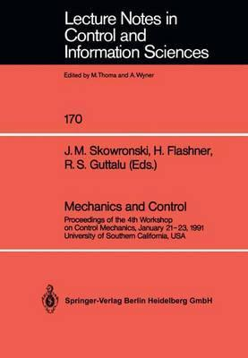 Mechanics and Control: Proceedings of the 4th Workshop on Control Mechanics, January 21-23, 1991, University of Southern California, USA