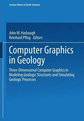Computer Graphics in Geology: Three-Dimensional Computer Graphics in Modeling Geologic Structures and Simulating Geologic Processes