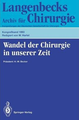 Wandel Der Chirurgie in Unserer Zeit  110 Kongress  Papers and Abstracts