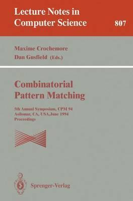 Combinatorial Pattern Matching: Annual Symposium, CPM '94, Asilomar, CA, USA, June 5-8, 1994 - Proceedings 5th