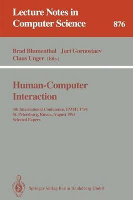 Human-Computer Interaction: 4th International Conference, EWHCI '94, St. Petersburg, Russia, August 2 - 5, 1994. Selected Papers