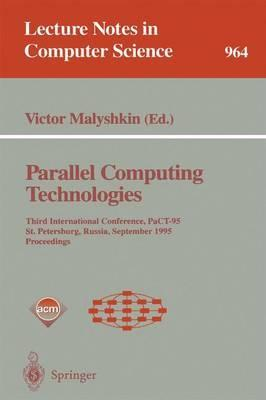Parallel Computing Technologies  Third International Conference, PaCT-95, St. Petersburg, Russia, September 12-15, 1995. Proceedings
