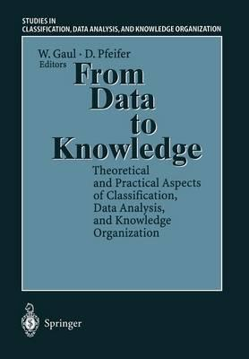 From Data to Knowledge  Theoretical and Practical Aspects of Classification, Data Analysis, and Knowledge Organization
