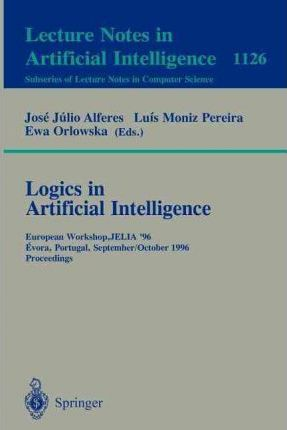 Logics in Artificial Intelligence: European Workshop, Jelia '96, Evora, Portugal, September 30 - October 3, 1996, Proceedings