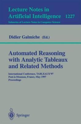Automated Reasoning with Analytic Tableaux and Related Methods: International Conference, TABLEAUX'97, Pont-a-Mousson, France, May 13-16, 1997 Proceedings