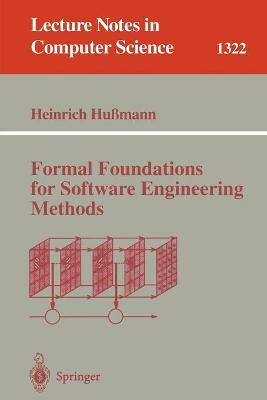 Formal Foundations for Software Engineering Methods