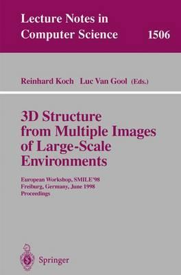 3D Structure from Multiple Images of Large-Scale Environments: European Workshop, SMILE'98, Freiburg, Germany, June 6-7, 1998, Proceedings