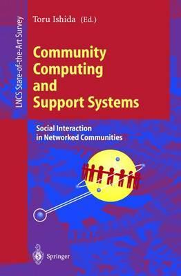 Community Computing and Support Systems : Social Interaction in Networked Communities