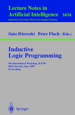Inductive Logic Programming: International Workshop, ILP-99, Bled, Slovenia, June 24-27, 1999 - Proceedings 9th
