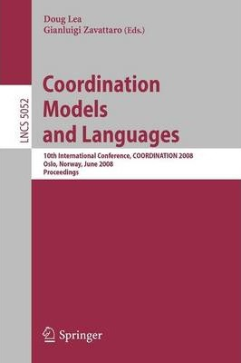 Coordination Models and Languages: 10th International Conference, Coordination 2008, Oslo, Norway, June 4-6, 2008, Proceedings
