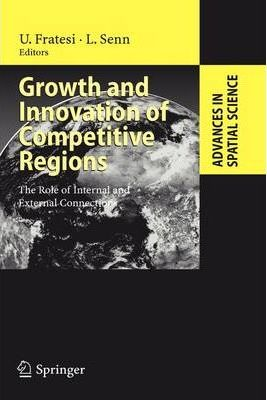 Growth and Innovation of Competitive Regions  The Role of Internal and External Connections