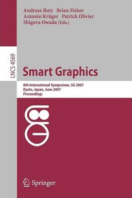 Smart Graphics  8th International Symposium, SG 2007, Kyoto, Japan, June 25-27, 2007, Proceedings