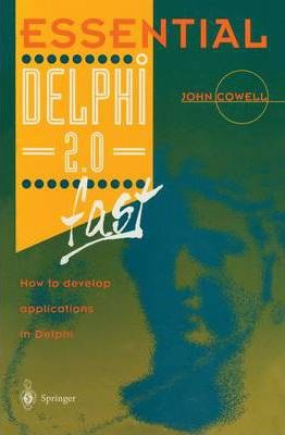 Essential Delphi 2.0 Fast: How to Develop Applications in Delphi 2.0