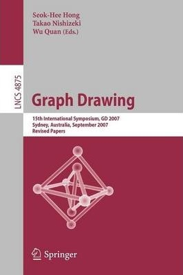 Graph Drawing : 15th International Symposium, GD 2007, Sydney, Australia, September 24-26, 2007, Revised Papers