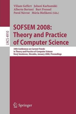 SOFSEM 2008: Theory and Practice of Computer Science: 34th Conference on Current Trends in Theory and Practice of Computer Science, Novy Smokovec, Slovakia, January 19-25, 2008, Proceedings