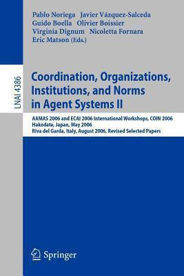 Coordination, Organizations, Institutions, and Norms in Agent Systems II