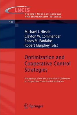 Optimization and Cooperative Control Strategies: Proceedings of the 8th International Conference on Cooperative Control and Optimization