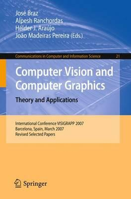Computer Vision and Computer Graphics. Theory and Applications: International Conference VISIGRAPP 2007, Barcelona, Spain, March 8-11, 2007, Revised Selected Papers