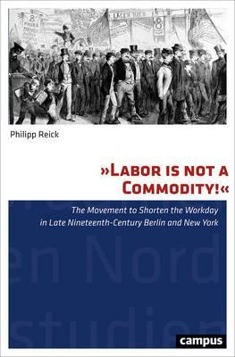 """""""Labor is Not a Commodity!"""""""