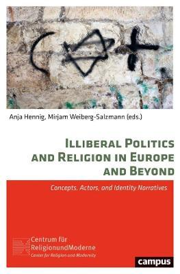 Illiberal Politics and Religion in Europe and Beyond