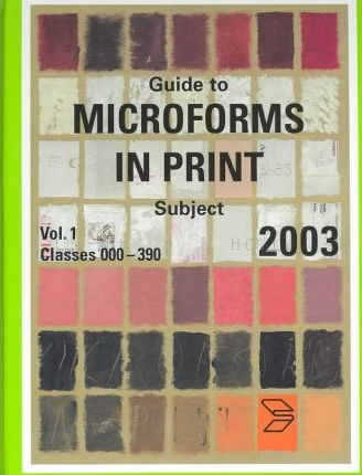 Guide to Microforms in Print 2003
