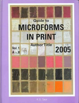 Guide to Microforms in Print 2005 2 Vol Set