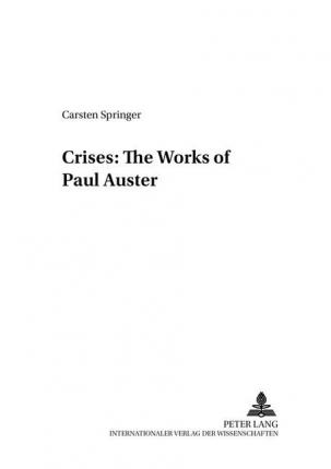Crises: The Works of Paul Auster Cover Image