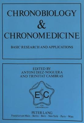 Chronobiology and Chronomedicine: Basic Research and Applications