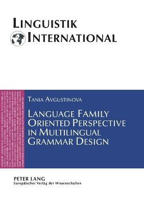 Language Family Oriented Perspective in Multilingual Grammar Design