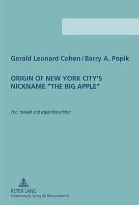 Origin of New York City's Nickname The Big Apple  Second Revised and Expanded Edition