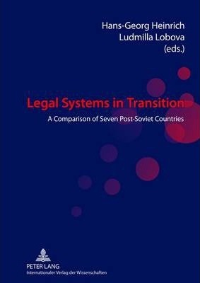 Legal Systems in Transition  A Comparison of Seven Post-Soviet Countries