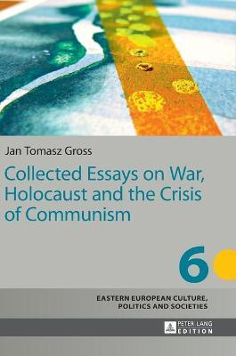Collected Essays On War Holocaust And The Crisis Of Communism  Jan  Collected Essays On War Holocaust And The Crisis Of Communism
