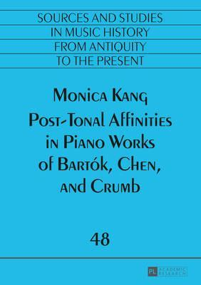 Post-Tonal Affinities in Piano Works of Bartok, Chen, and Crumb