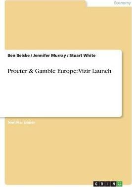 Procter & Gamble Europe: Vizir Launch Harvard Case Solution & Analysis