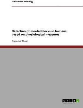 Detection of Mental Blocks in Humans Based on Physiological Measures